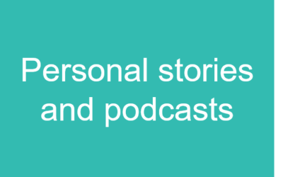 Personal stories and podcasts