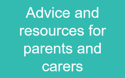Advice and resources for parents and carers
